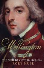 Wellington – The Path to Victory 1769–1814