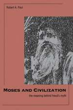 Moses and Civilization: The Meaning Behind Freud`s Myth