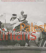 The Palestinians: Photographs of a Land and Its People from 1839 to the Present Day