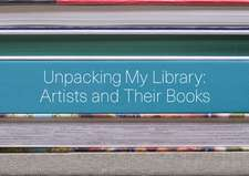 Unpacking My Library – Artists and Their Books