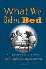 What We Did in Bed – A Horizontal History