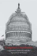 Congress`s Constitution – Legislative Authority and the Separation of Powers