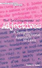 The Lexicogrammar of Adjectives: A Systemic Functional Approach to Lexis