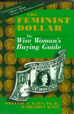 The Feminist Dollar: The Wise Woman's Buying Guide