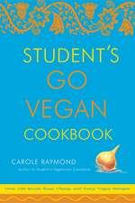 Student's Go Vegan Cookbook: 125 Quick, Easy, Cheap and Tasty Vegan Recipes