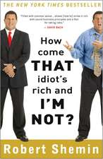 How Come That Idiot's Rich and I'm Not?:  The Untold Story of the Frost/Nixon Interviews