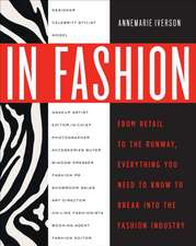 In Fashion:  From Runway to Retail, Everything You Need to Know to Break Into the Fashion Industry