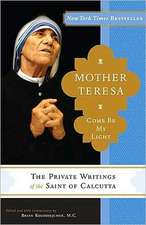 Mother Teresa:  Come Be My Light