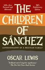 The Children of Sanchez:  Autobiography of a Mexican Family