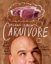 Michael Symon's Carnivore:  120 Recipes for Meat Lovers