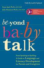 Beyond Baby Talk:  A Guide to Language and Literacy Development for Parents and Caregivers