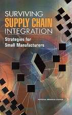 Surviving Supply Chain Integration:  Strategies for Small Manufacturers