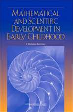 Mathematical and Scientific Development in Early Childhood:  A Workshop Summary