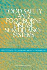 Food Safety And Foodborne Disease Surveillance Systems: Proceedings Of An Iranian-American Workshop