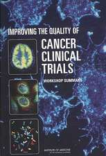 Improving the Quality of Cancer Clinical Trials:  Workshop Summary