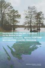 Final Report from the NRC Committee on the Review of the Louisiana Coastal Protection and Restoration (LACPR) Program:  Workshop Summary