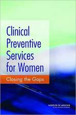 Clinical Preventive Services for Women:  Closing the Gaps