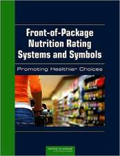 Front-Of-Package Nutrition Rating Systems and Symbols:  Promoting Healthier Choices
