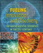 Fueling Innovation and Discovery:  The Mathematical Sciences in the 21st Century