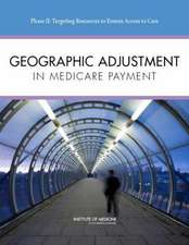 Geographic Adjustment in Medicare Payment - Phase II