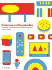 Challenges and Opportunities for Change in Food Marketing to Children and Youth