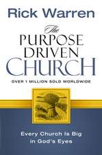 The Purpose Driven Church: Every Church Is Big in God's Eyes
