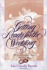 Getting Ready for the Wedding: All You Need to Know Before You Say I Do