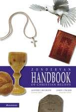 Zondervan Handbook of Christian Beliefs