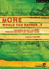 More Would You Rather…?: Four Hundred and Sixty-Five More Provocative Questions to Get Teenagers Talking