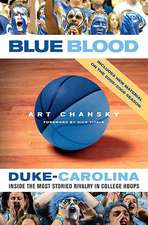 Blue Blood:  Inside the Most Storied Rivalry in College Hoops
