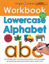 Lowercase Alphabet:  An Introduction to Lowercase Letters with 26 Pages of Practical Exercises to Do Many Times Over [With Wipe Clean Pen]