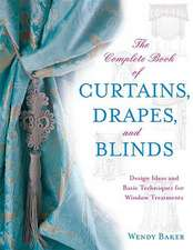 The Complete Book of Curtains, Drapes,:  Design Ideas and Basic Techniques for Window Treatments