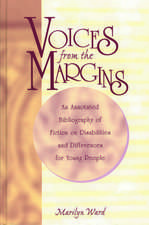 Voices from the Margins:  An Annotated Bibliography of Fiction on Disabilities and Differences for Young People