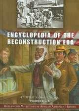 Encyclopedia of the Reconstruction Era [2 Volumes]:  Greenwood Milestones in African American History