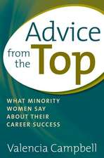 Advice from the Top:  What Minority Women Say about Their Career Success