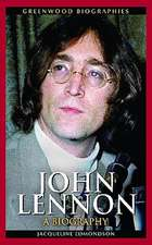 John Lennon:  A Biography