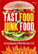 Fast Food and Junk Food 2 Volume Set:  An Encyclopedia of What We Love to Eat