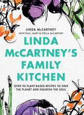 Linda McCartney's Family Kitchen: 100 Plant-Based Recipes for All Occasions