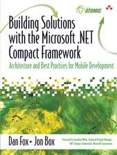 Building Solutions with the Microsoft .Net Compact Framework:  Architecture and Best Practices for Mobile Development