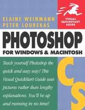 Photoshop CS for Windows and Macintosh:Visual QuickStart Guide