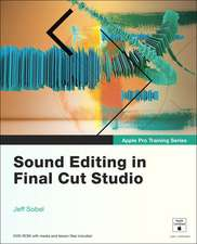 Sound Editing in Final Cut Studio [With DVD ROM and Access Code]