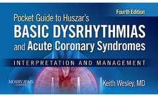 Pocket Guide for Huszar's Basic Dysrhythmias and Acute Coronary Syndromes: Interpretation and Management