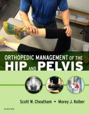 Orthopedic Management of the Hip and Pelvis