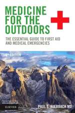 Medicine for the Outdoors: The Essential Guide to First Aid and Medical Emergencies