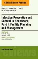 Infection Prevention and Control in Healthcare, Part I: Facility Planning and Management, An Issue of Infectious Disease Clinics of North America