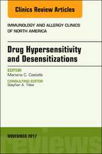 Drug Hypersensitivity and Desensitizations, An Issue of Immunology and Allergy Clinics of North America