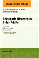 Rheumatic Diseases in Older Adults, An Issue of Rheumatic Disease Clinics of North America