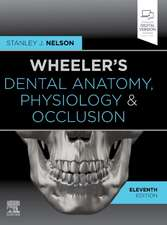 Wheeler's Dental Anatomy, Physiology and Occlusion