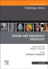 Trauma and Emergency Radiology, An Issue of Radiologic Clinics of North America