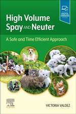 High Volume Spay and Neuter: A Safe and Time Efficient Approach